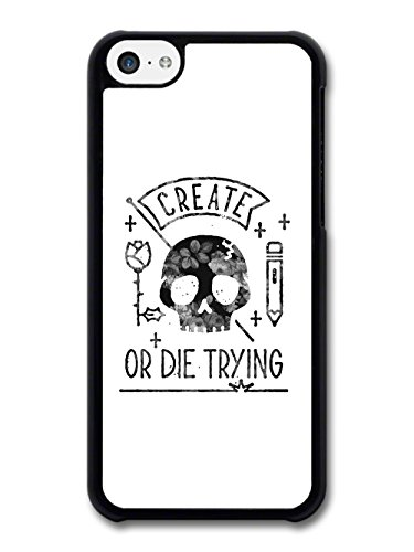 Create or Die Trying Inspirational Quote Floral Peek Through case for iPhone 5C
