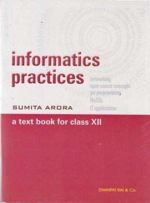 Informatics Practices: A Textbook - Class 12
