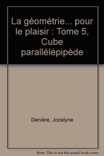 Télécharger La Géométrie Pour Le Plaisir Tome 5 Cube