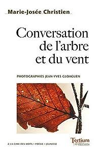 Conversation de l'Arbre et du Vent par Marie-Josée Christien