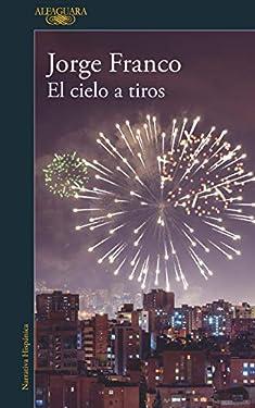El cielo a tiros (Spanish Edition)