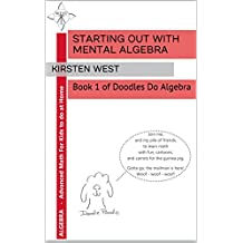 Starting Out With Mental Algebra: Book 1 of Doodles Do Algebra