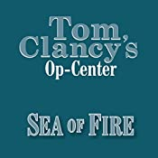 Sea of Fire: Tom Clancy's Op-Center #10 | Tom Clancy, Steve Pieczenik, Jeff Rovin