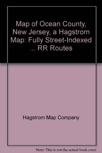 Map of Ocean County, New Jersey, a Hagstrom Map: Fully Street-Indexed ... RR - County Map Ocean Nj