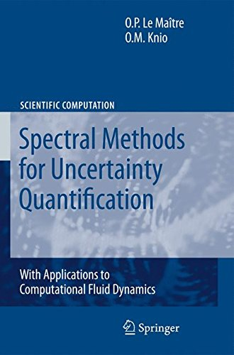 Spectral Methods for Uncertainty Quantification: With Applications to Computational Fluid Dynamics (Scientific Computation)
