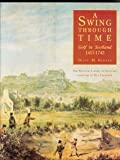 img - for A Swing Through Time: Golf in Scotland, 1457-1743 by National Library of Scotland (1992-06-06) book / textbook / text book