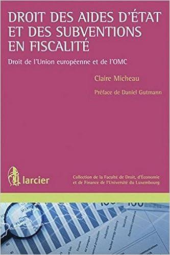 Droit des aides d'état et des subventions en fiscalité: Droit de l'Union européenne et de l'OMC