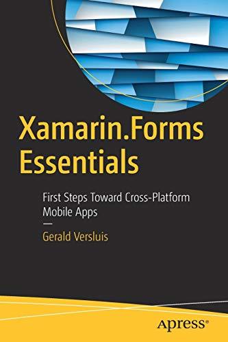 Xamarin.Forms Essentials: First Steps Toward Cros...