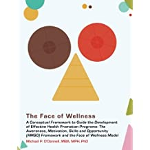 The Face of Wellness: A Conceptual Framework to Guide the Development of Effective Health Promotion Programs; The Awareness, Motivation, Ski