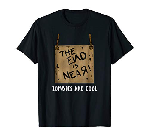 The End Of The World Is Near Zombies Are Cool Apocalypse Tee ()