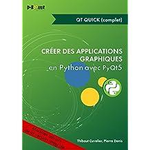 Développement avec Qt Quick (bases et notions avancées) MODULE EXTRAIT DE Créer des applications graphiques en Python avec PyQt5 (French Edition)