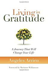 Living in Gratitude: Mastering the Art of Giving Thanks Every Day, A Month-by-Month Guide Paperback