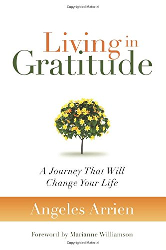 Living in Gratitude: Mastering the Art of Giving Thanks Every Day, A Month-by-Month Guide