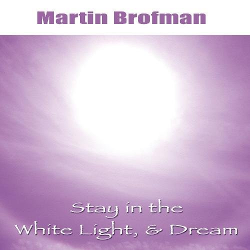 Download Stay in the White Light, & Dream CD PDF