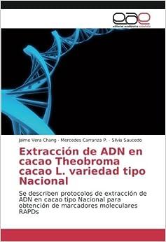 Extracción de ADN en cacao Theobroma cacao L. variedad tipo Nacional: Se describen protocolos de extracción de ADN en cacao tipo Nacional para obtención de marcadores moleculares RAPDs