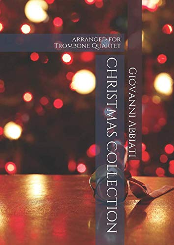 Giovanni Abbiati Christmas Collection for Trombone Quartet: 23 songs