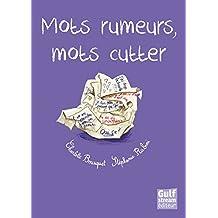 Mots rumeurs, mots cutter
