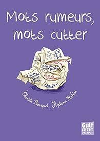 Mots rumeurs, mots cutter par Charlotte Bousquet