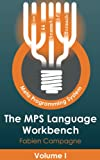 The MPS Language Workbench: Volume I offers