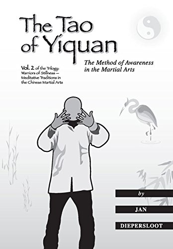 The Tao of Yiquan: The Method of Awareness in the Martial Arts (Warriors of Stillness Trilogy)