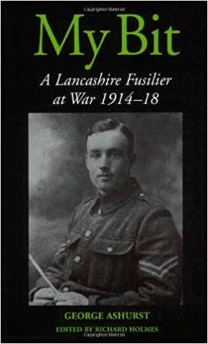Amazon my bit a lancashire fusilier at war 1914 18 amazon my bit a lancashire fusilier at war 1914 18 9781861269836 george ashurst richard holmes books fandeluxe Image collections