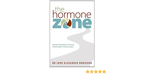 The Hormone Zone: Navigate Metabolism Towards Whole Health