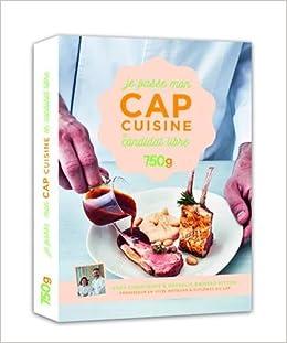 Amazonfr Je Passe Mon CAP Cuisine En Candidat Libre - Recette cap cuisine