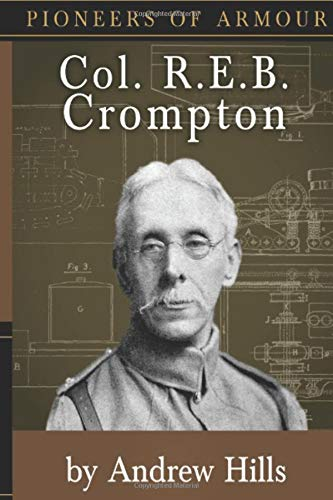 Col. R.E.B. Crompton (Pioneers of Armour)