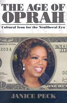 Download [(The Age of Oprah: Cultural Icon for the Neoliberal Era )] [Author: Janice Peck] [Aug-2008] pdf epub