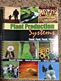 Plant Production Systems: Food, Fuel, Feed, Fiber, MULLEN  RUSSELL E, MCANDREWS  GINA M, TAYLOR  KERRY L, 1465240233