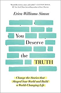 Book Cover: You Deserve the Truth: Change the Stories that Shaped Your World and Build a World-Changing Life