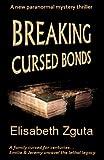Breaking Cursed Bonds, Elisabeth Zguta, 0989494624