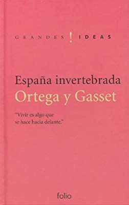 España invertebrada (Grandes ideas): Amazon.es: Ortega y Gasset ...