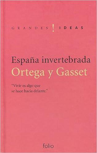 España invertebrada (Grandes ideas): Amazon.es: Ortega y Gasset: Libros