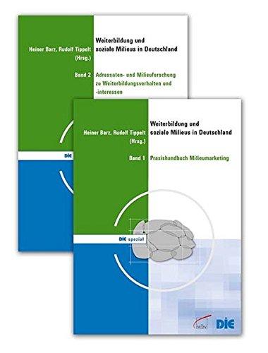 Weiterbildung und soziale Milieus in Deutschland: Band 1 und 2 (DIE spezial)