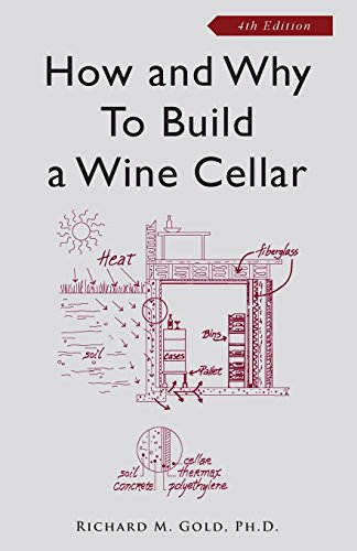 How and Why to Build a Wine Cellar by Richard M. Gold (1-Dec-2007) Paperback
