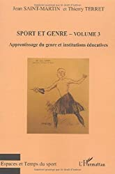 Sport et genre : Volume 3, Apprentissage du genre et institutions éducatives