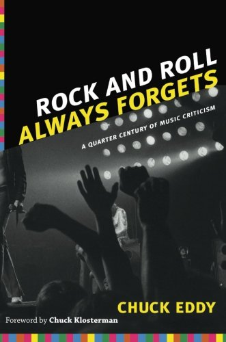 Rock and Roll Always Forgets: A Quarter Century of Music Criticism PDF