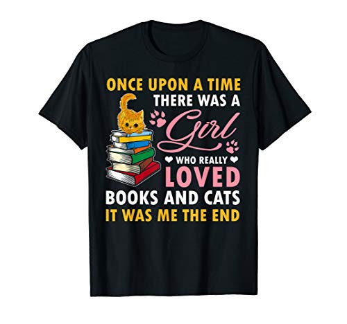 (Once Upon A Time There Was A Girl Loved Books & Cats Shirt )