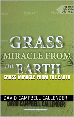 Grass Miracle from the Earth (Hearing Others' Voices) by [Campbell Callender, David]