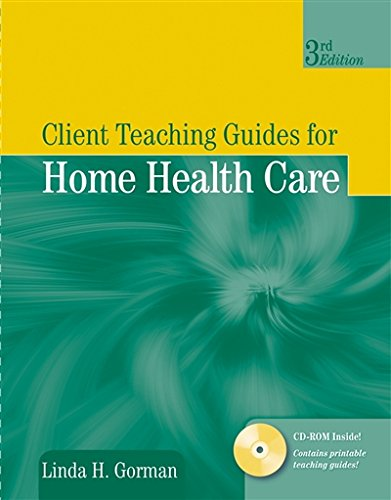 Client Teaching Guides for Home Health Care (Gorman, Client Teaching Guides for Home Health Guides)