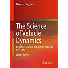 The Science of Vehicle Dynamics: Handling, Braking, and Ride of Road and Race Cars