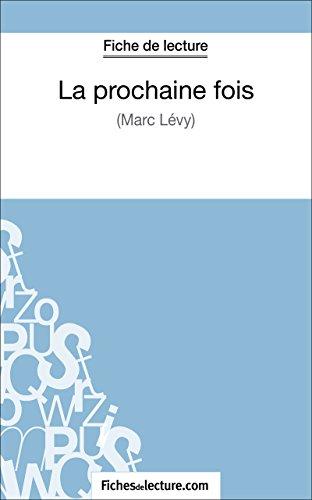 La prochaine fois de Marc Levy (Fiche de lecture): Analyse complète de l