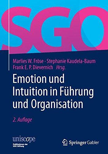 Emotion und Intuition in Führung und Organisation (uniscope. Publikationen der SGO Stiftung)