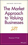 img - for The Market Approach to Valuing Businesses book / textbook / text book