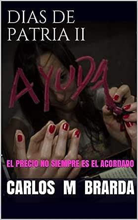 DIAS DE PATRIA II: MIENTRAS TODOS DUERMEN ELLOS LAS TRATAN eBook ...
