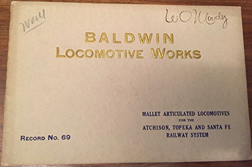 - Baldwin Locomotive Works - Mallet Articulated Locomotives for the Atchison, Topeka and Santa Fe Railway System, Record No. 69, 1911, Code Word - RECUADEIRA