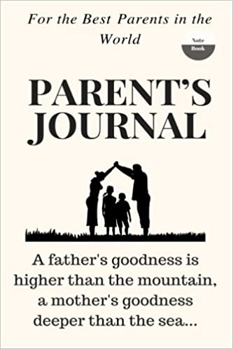 Parents Journal Journal For Parents With Quotes Best Parents In