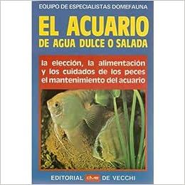 ACUARIO DE AGUA DULCE O SALADA (Spanish) Paperback