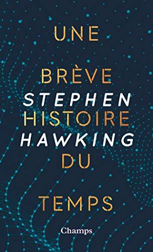 Une brève histoire du temps (Champs sciences) (French Edition)